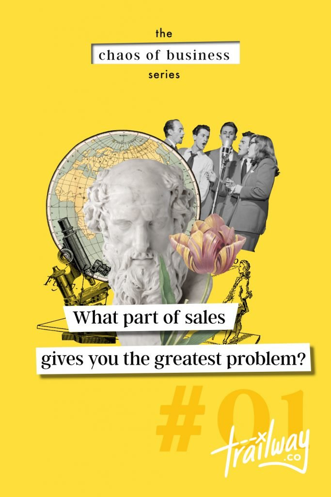 What part of sales gives you the greatest problem with collage of items in background