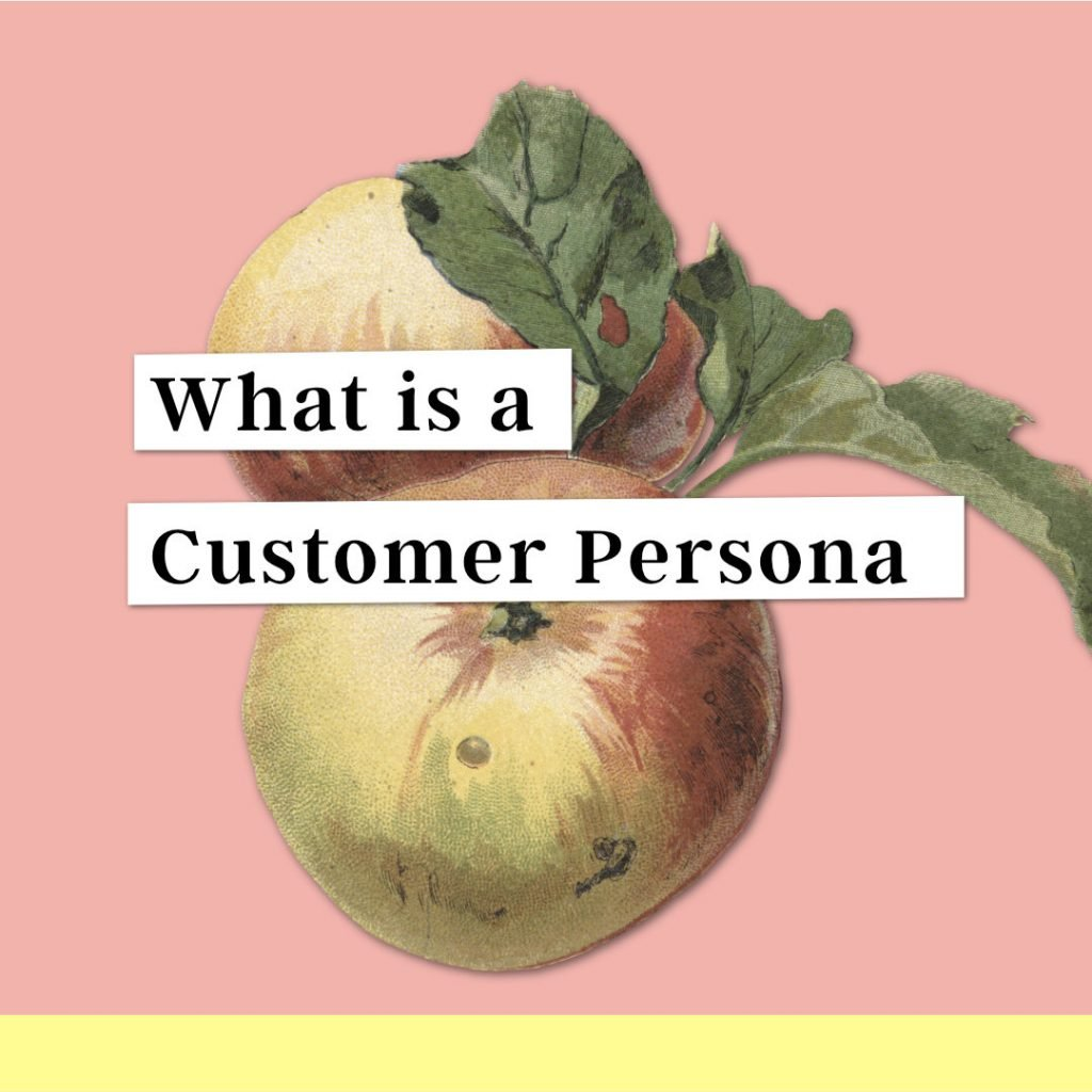 What is a customer persona with apples in the background