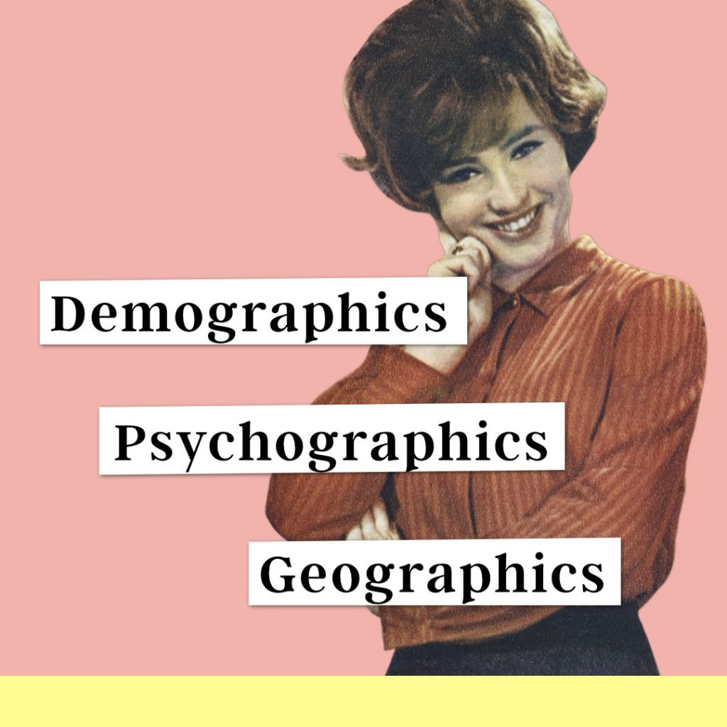 Demographics Psychographics Geographics, with woman in background