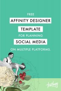 Free Affinity Designer Template for Planning Social Media on Multiple Platforms. With collage of flowers, fruit and diagrams for visual interest.